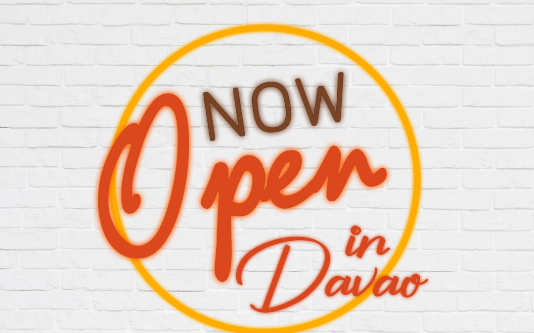 Now Open in Davao!